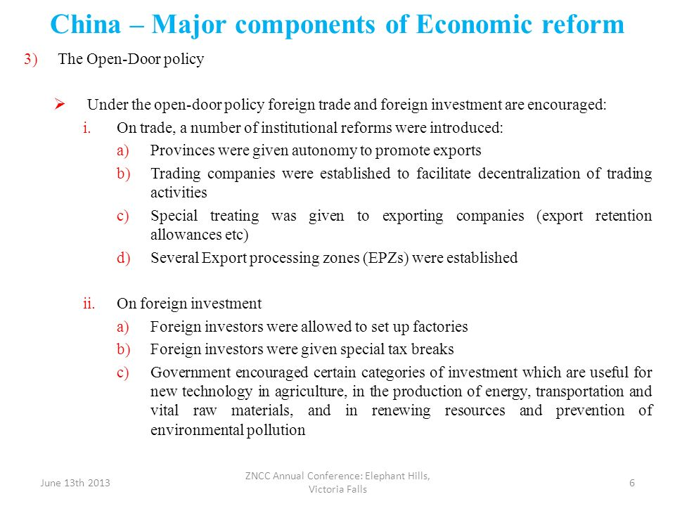 China – Major components of Economic reform 3)The Open-Door policy Under the open-door policy foreign trade and foreign investment are encouraged: i.O