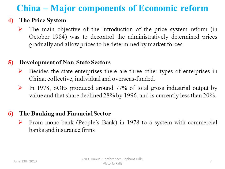 China – Major components of Economic reform 4)The Price System The main objective of the introduction of the price system reform (in October 1984) was