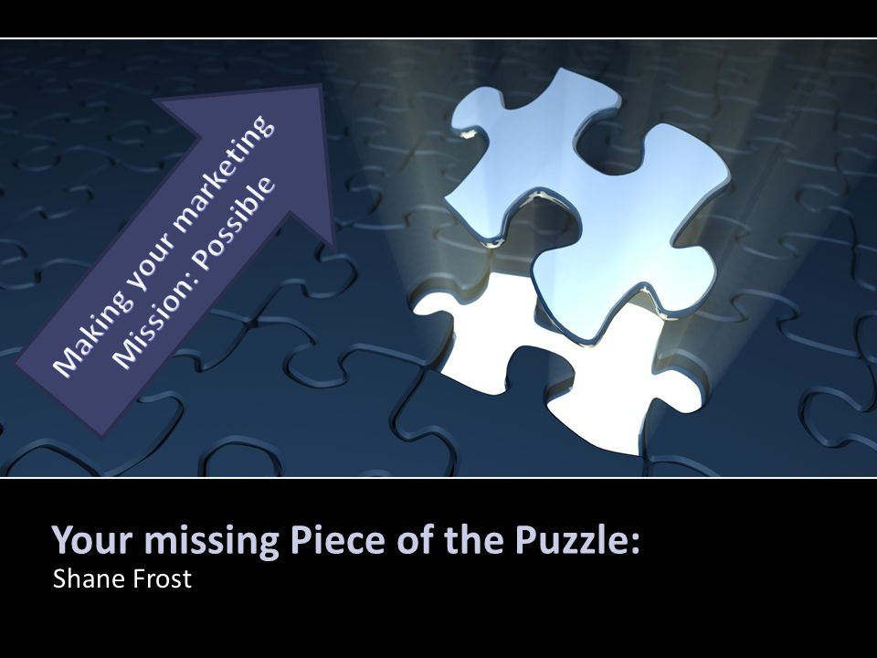 Your missing Piece of the Puzzle: Shane Frost