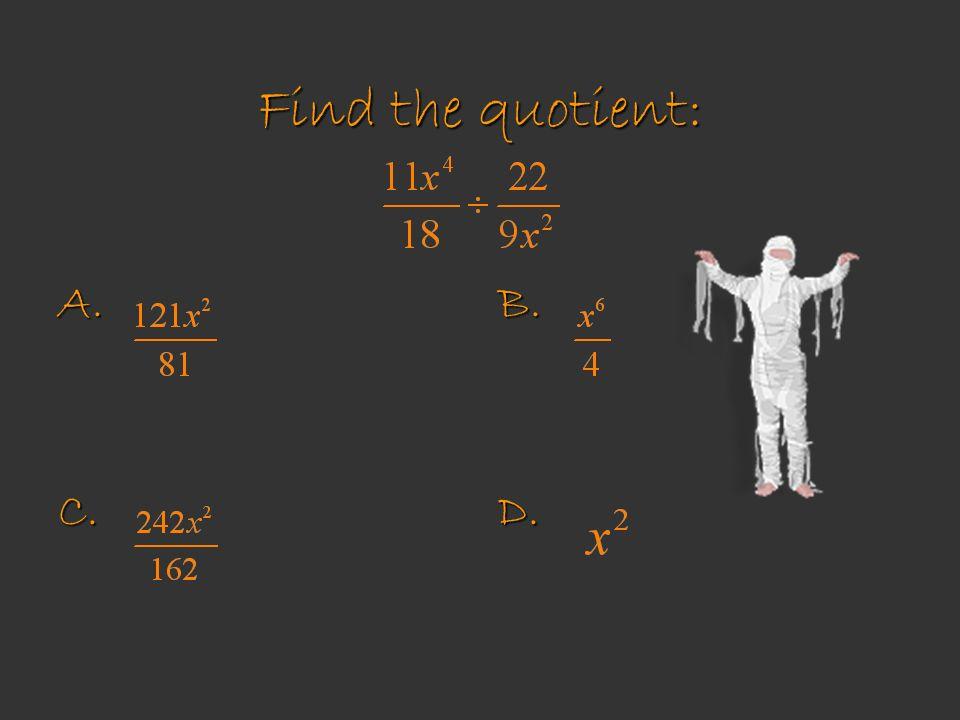 Find the quotient: A.C.B.D.