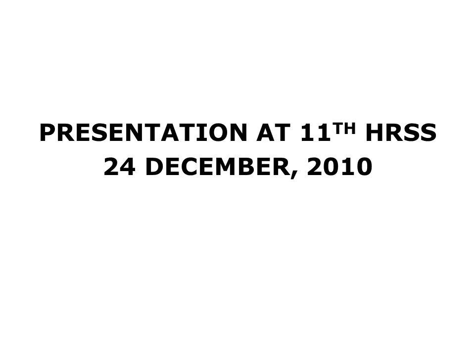 PRESENTATION AT 11 TH HRSS 24 DECEMBER, 2010