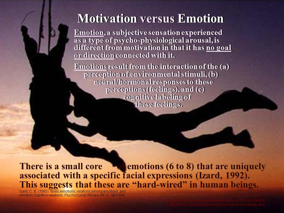 Motivation versus Emotion Emotion, a subjective sensation experienced as a type of psycho-physiological arousal, is different from motivation in that