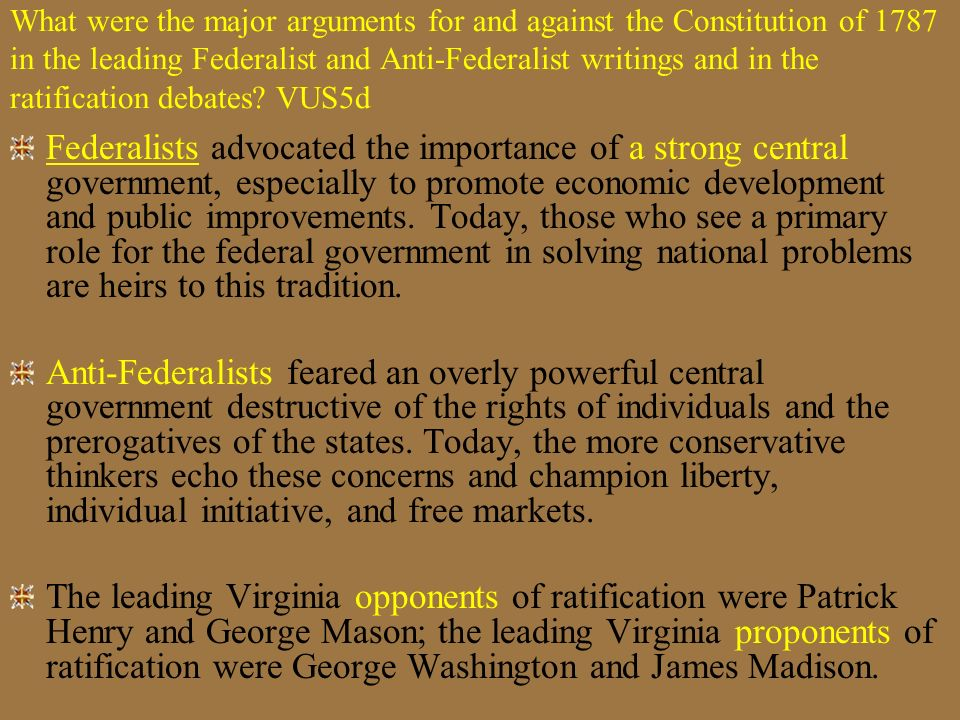 VUS5d Essential Understanding Elements of Federalist and Anti-Federalist thought are reflected in contemporary political debate on issues such as the