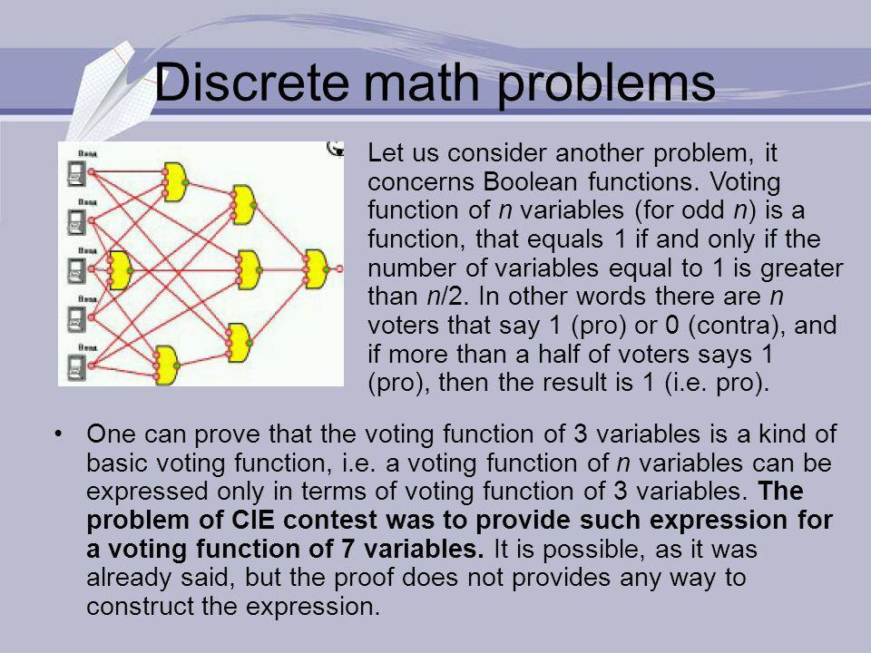 Discrete math problems One can prove that the voting function of 3 variables is a kind of basic voting function, i.e.