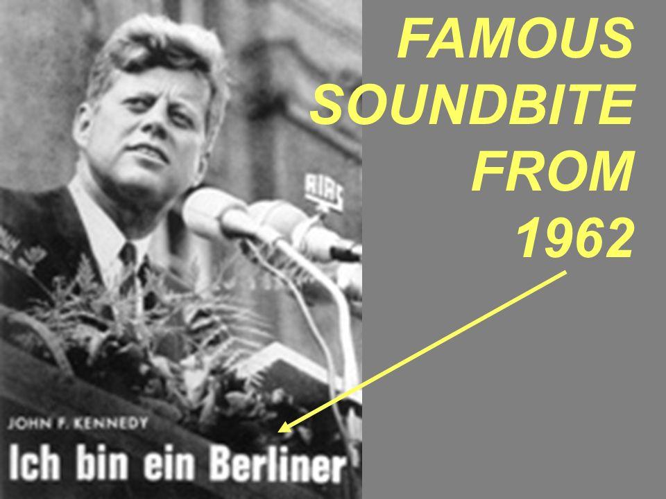 FAMOUS SOUNDBITE FROM 1962