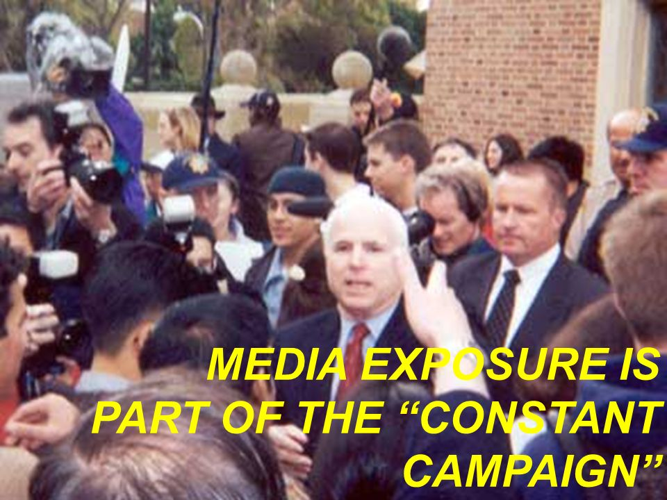 MEDIA EXPOSURE IS PART OF THE CONSTANT CAMPAIGN