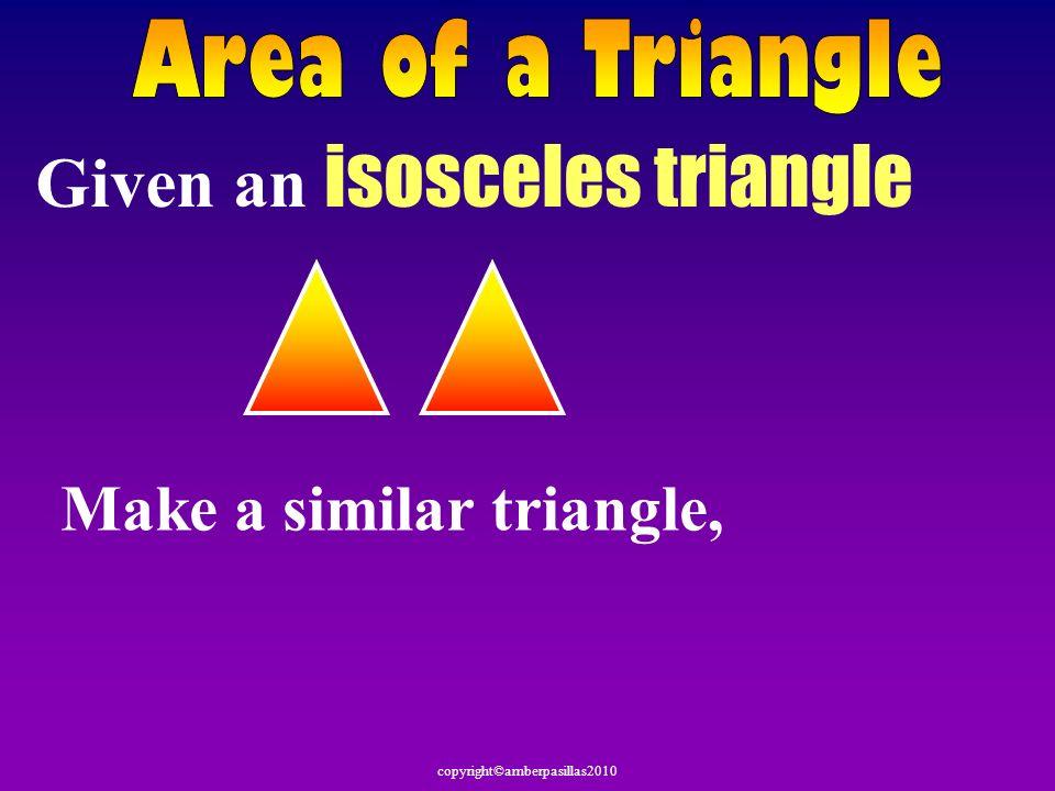 Given an isosceles triangle Make a similar triangle,