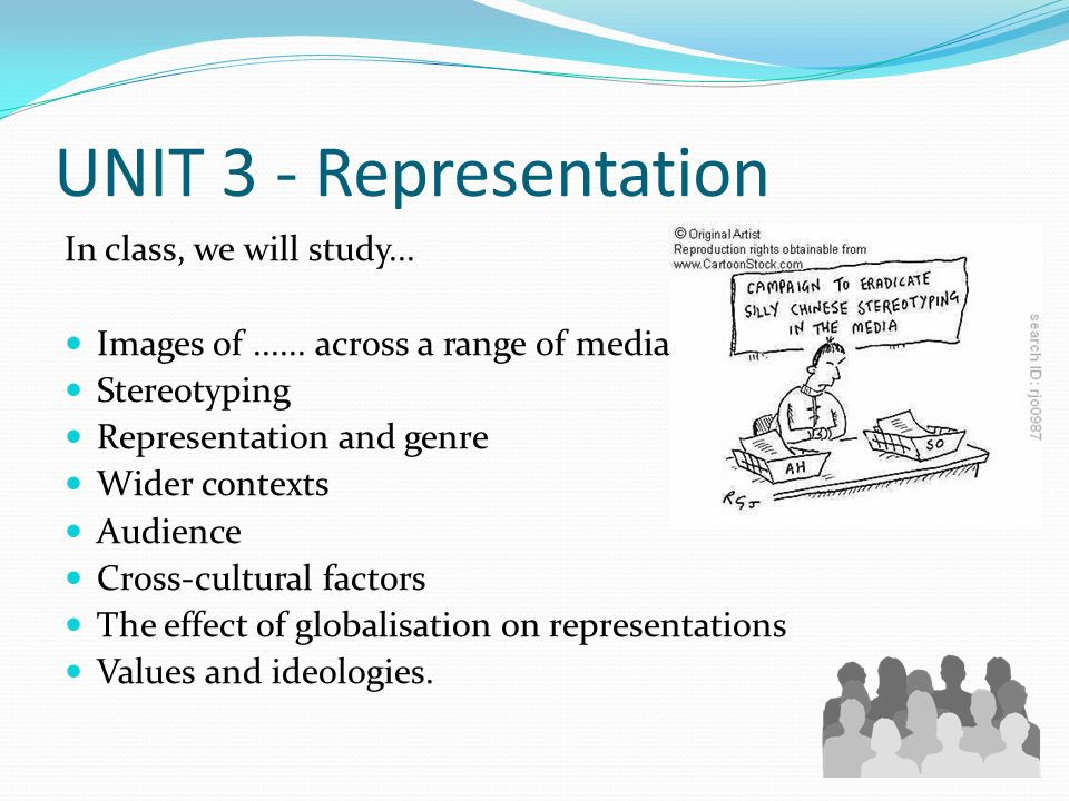 UNIT 3 - Representation In class, we will study...