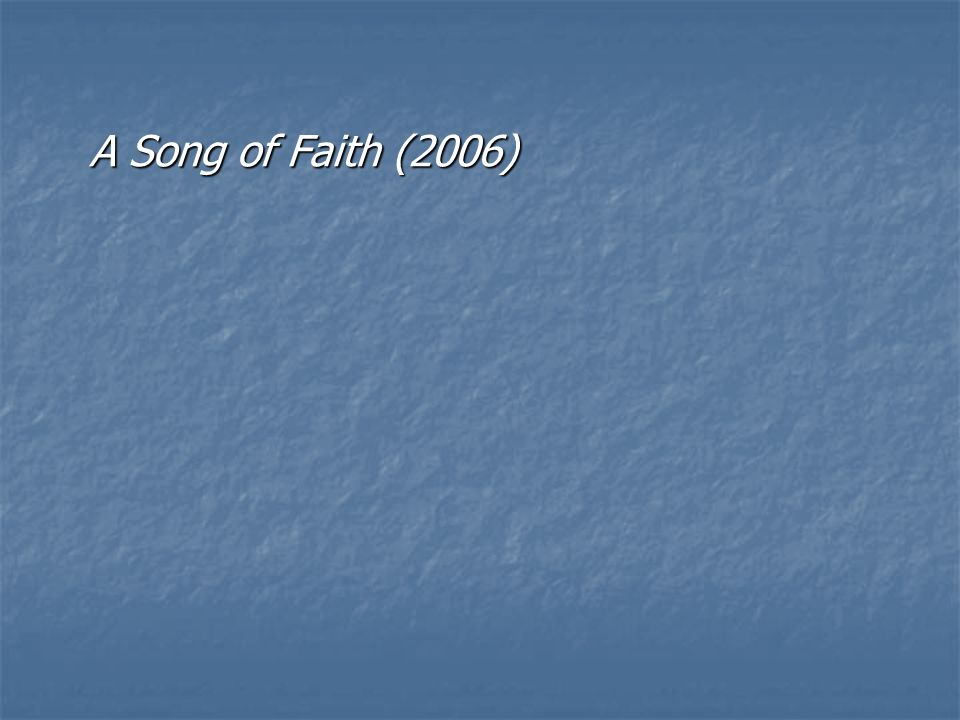 A Song of Faith (2006)