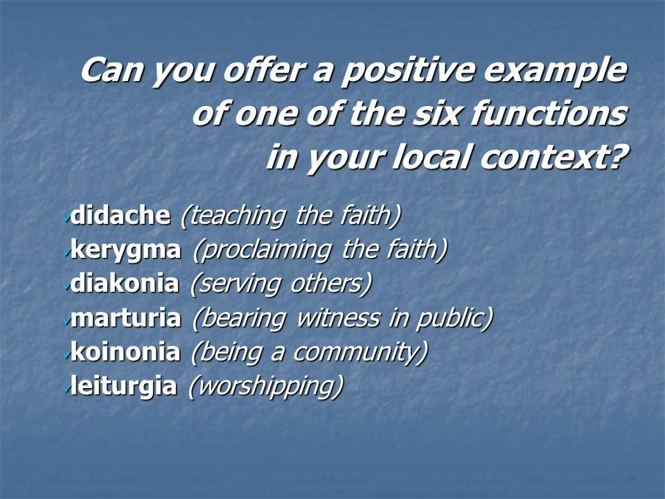 Can you offer a positive example of one of the six functions in your local context.