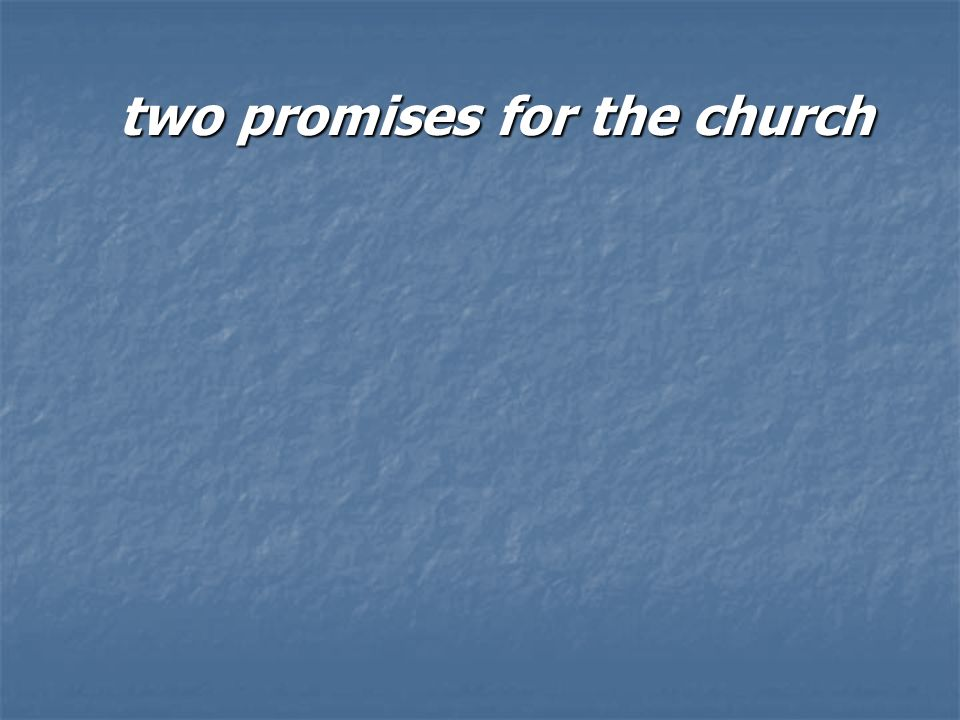 two promises for the church