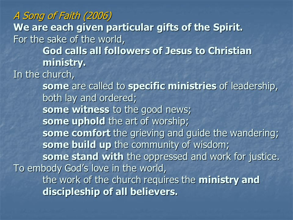 A Song of Faith (2006) We are each given particular gifts of the Spirit.