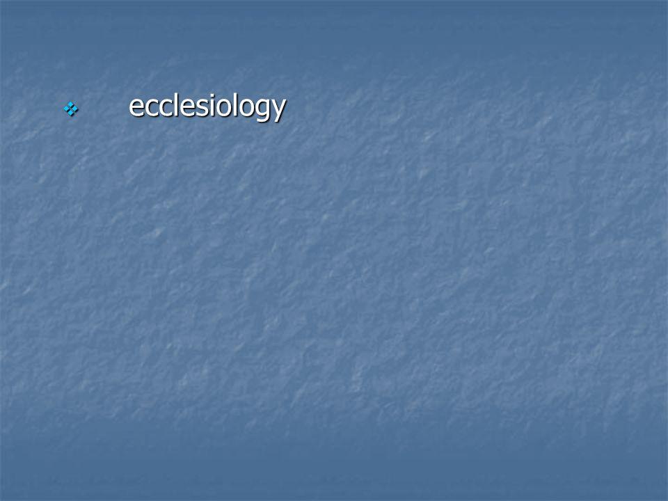 ecclesiology ecclesiology