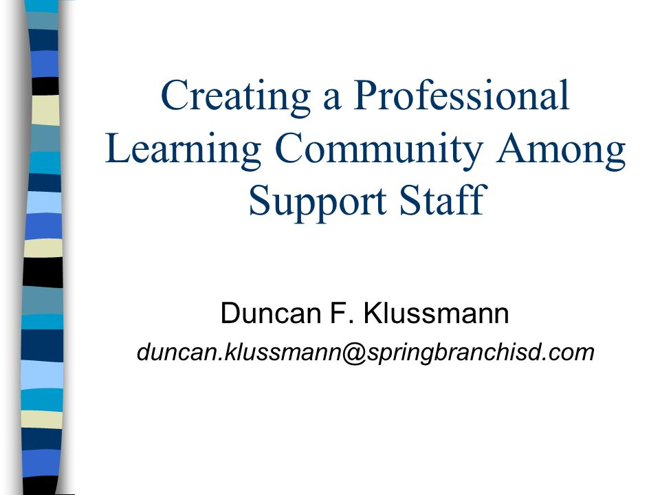 Creating a Professional Learning Community Among Support Staff Duncan F.