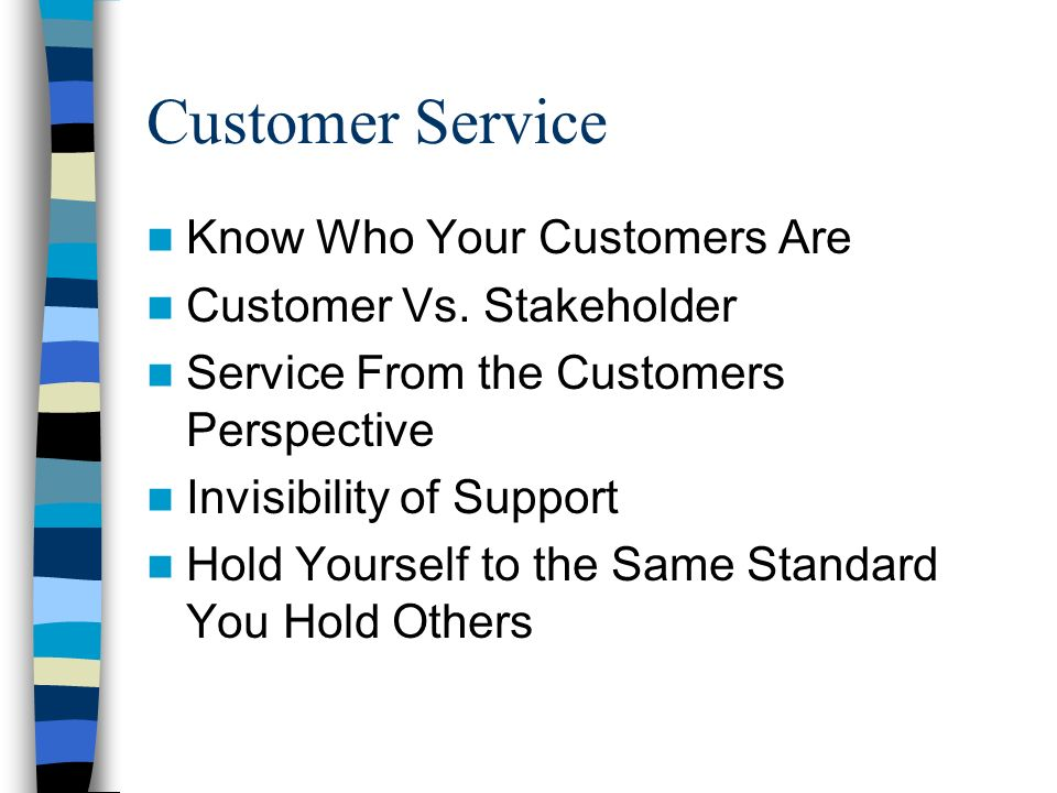 Customer Service Know Who Your Customers Are Customer Vs.