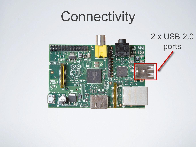 Connectivity 2 x USB 2.0 ports
