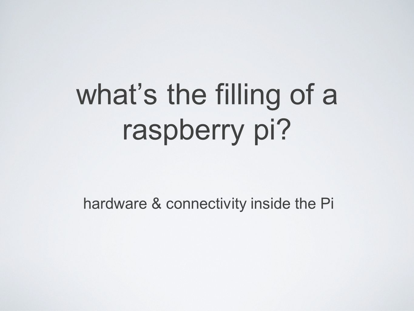 whats the filling of a raspberry pi? hardware & connectivity inside the Pi