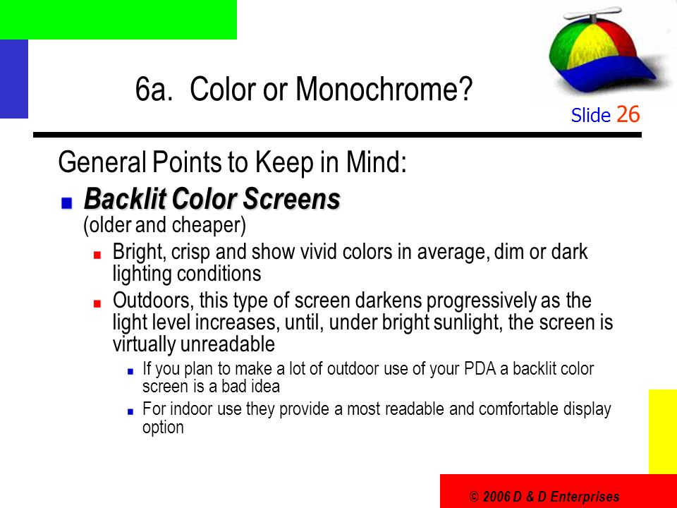 © 2006 D & D Enterprises Slide 26 6a. Color or Monochrome.