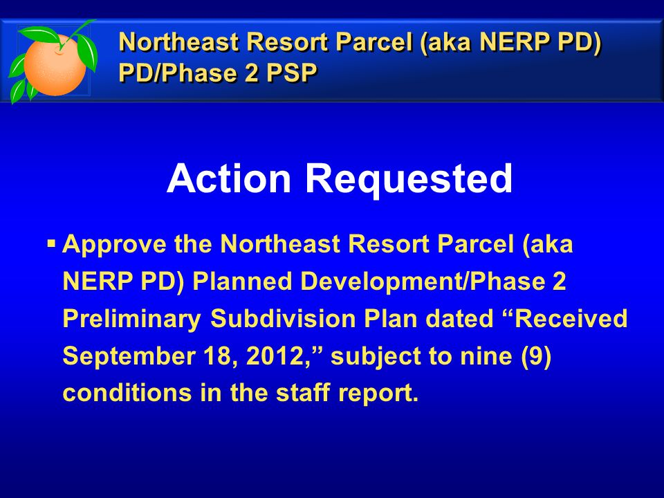 Approve the Northeast Resort Parcel (aka NERP PD) Planned Development/Phase 2 Preliminary Subdivision Plan dated Received September 18, 2012, subject