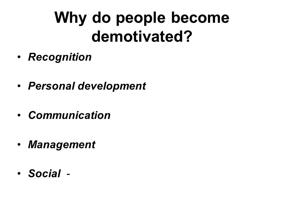 Why do people become demotivated.