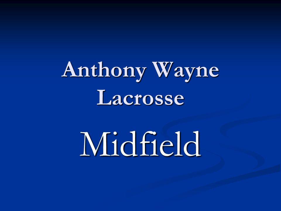 Anthony Wayne Lacrosse Midfield