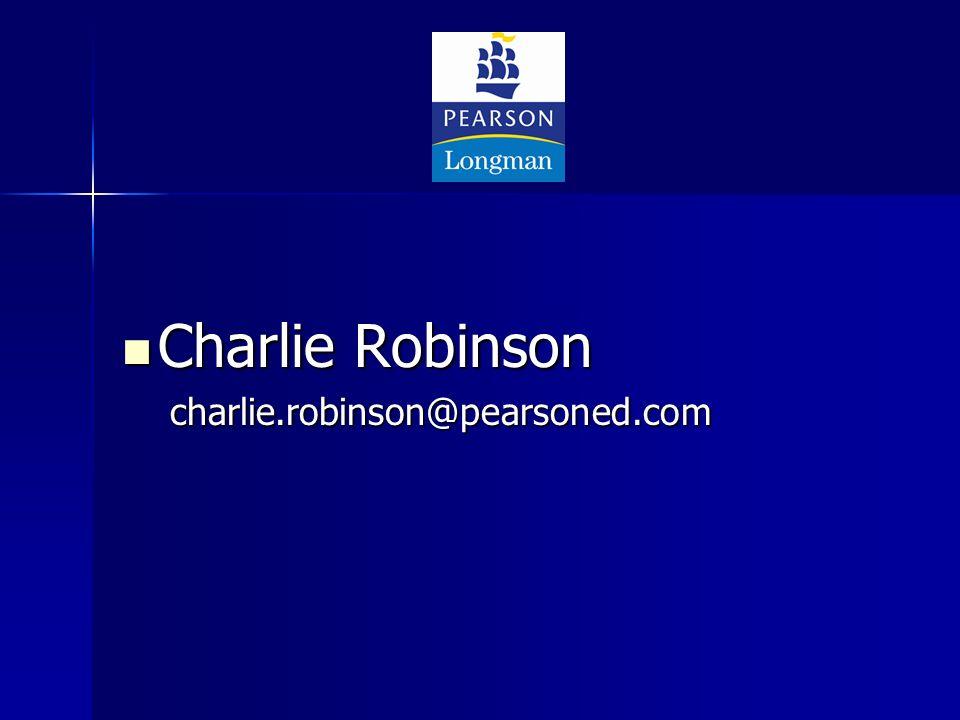 Charlie Robinson Charlie Robinsoncharlie.robinson@pearsoned.com