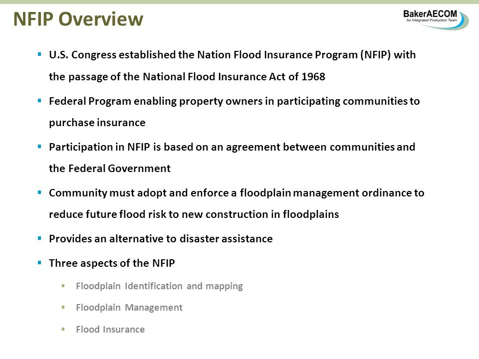 NFIP Overview U.S. Congress established the Nation Flood Insurance Program (NFIP) with the passage of the National Flood Insurance Act of 1968 Federal