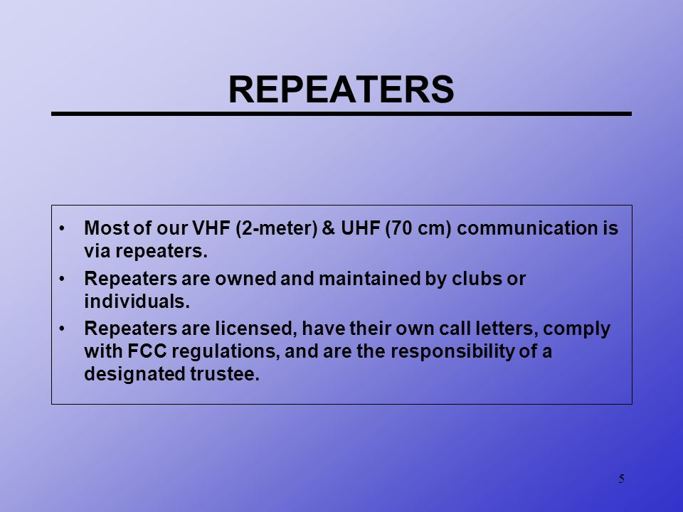 6 Repeater Basics A Repeater is a special type of transceiver.