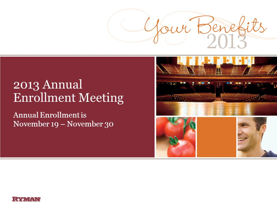 2013 Annual Enrollment Meeting Annual Enrollment is November 19 – November 30