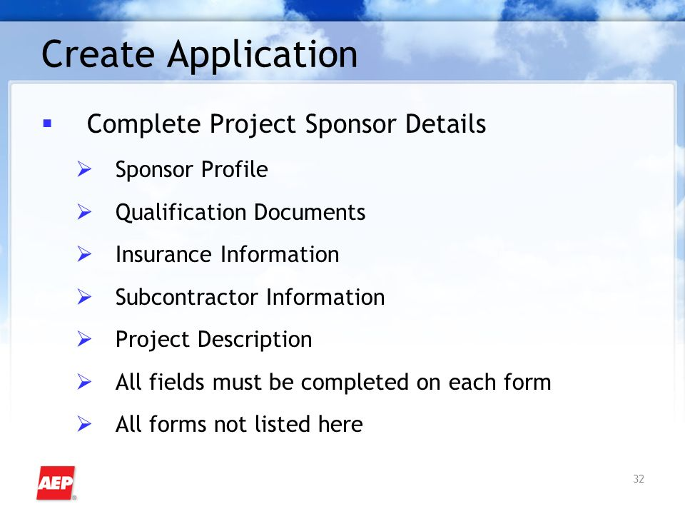 32 Create Application Complete Project Sponsor Details Sponsor Profile Qualification Documents Insurance Information Subcontractor Information Project Description All fields must be completed on each form All forms not listed here