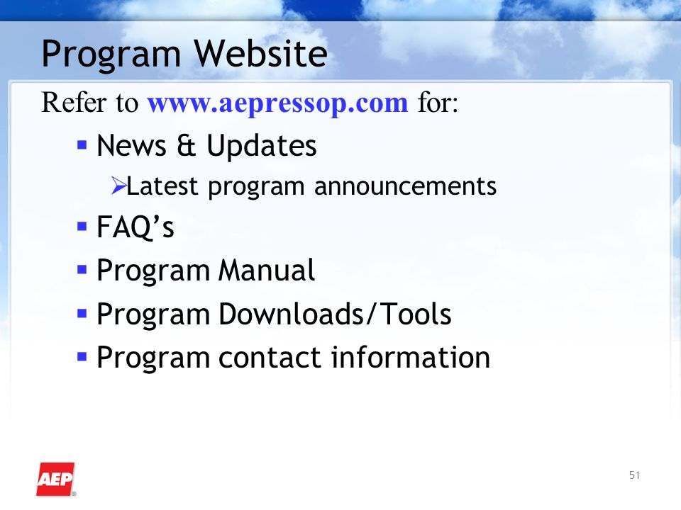 51 Program Website Refer to www.aepressop.com for: News & Updates Latest program announcements FAQs Program Manual Program Downloads/Tools Program contact information