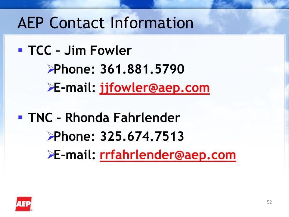 52 AEP Contact Information TCC – Jim Fowler Phone: 361.881.5790 E-mail: jjfowler@aep.com TNC – Rhonda Fahrlender Phone: 325.674.7513 E-mail: rrfahrlender@aep.com