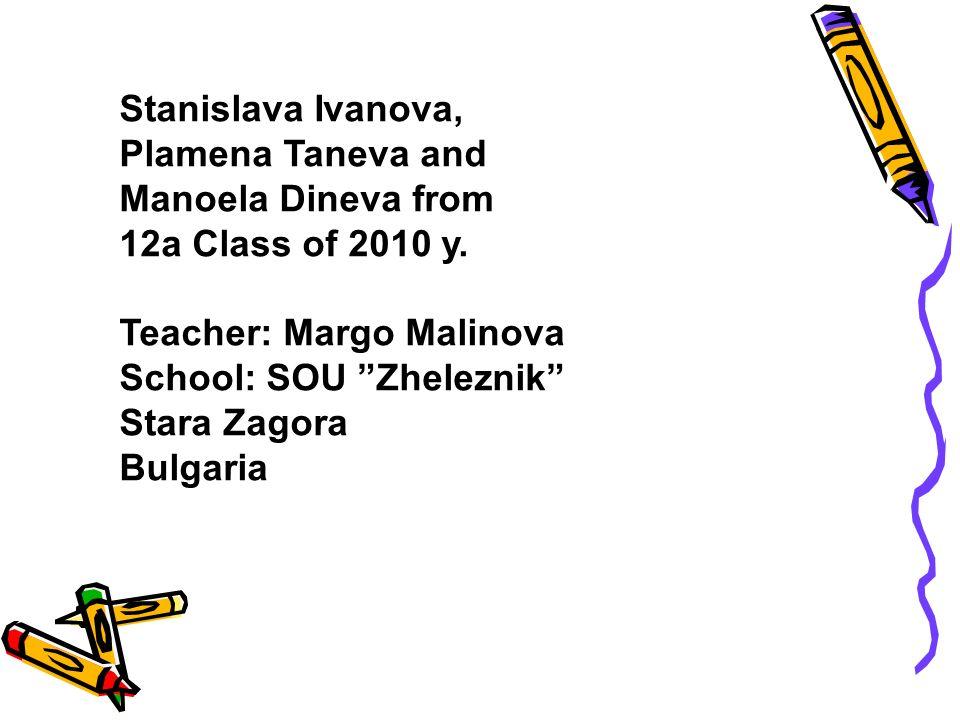 Stanislava Ivanova, Plamena Taneva and Manoela Dineva from 12a Class of 2010 y.