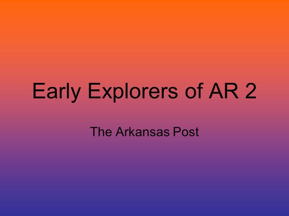 Early Explorers of AR 2 The Arkansas Post