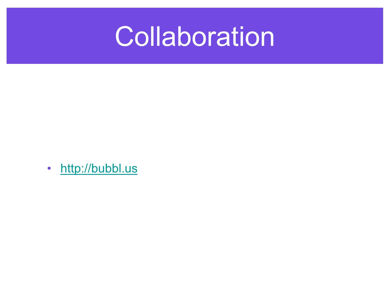 Collaboration http://bubbl.us