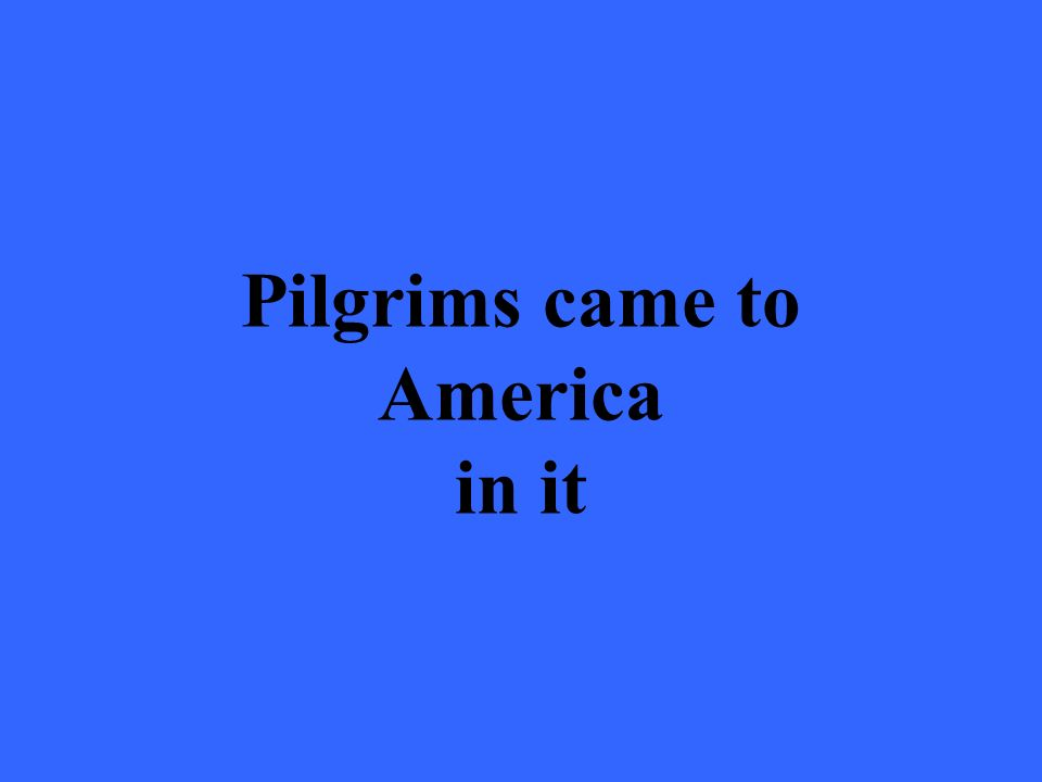 Pilgrims came to America in it