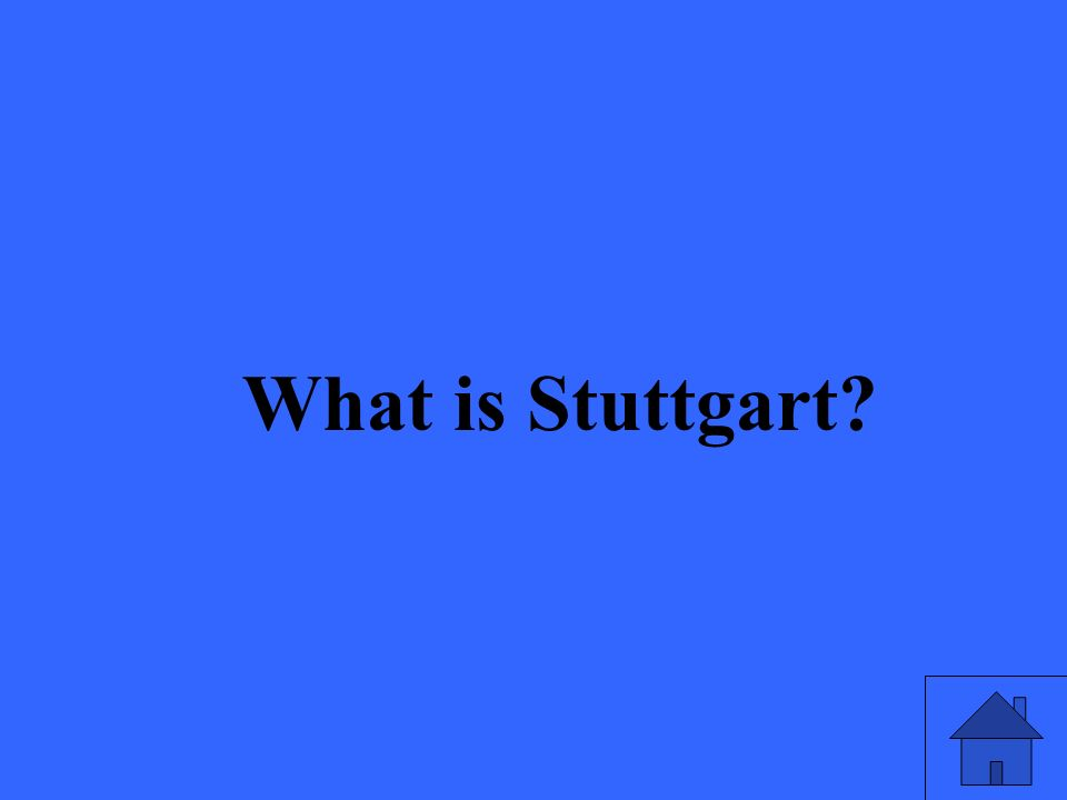 What is Stuttgart?