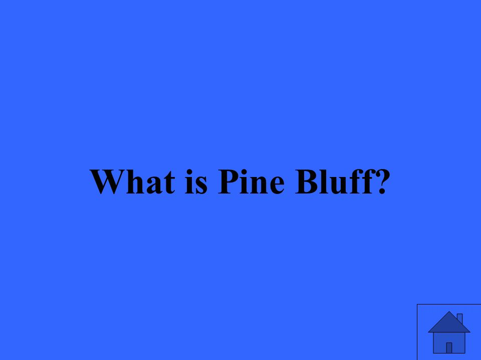 What is Pine Bluff?