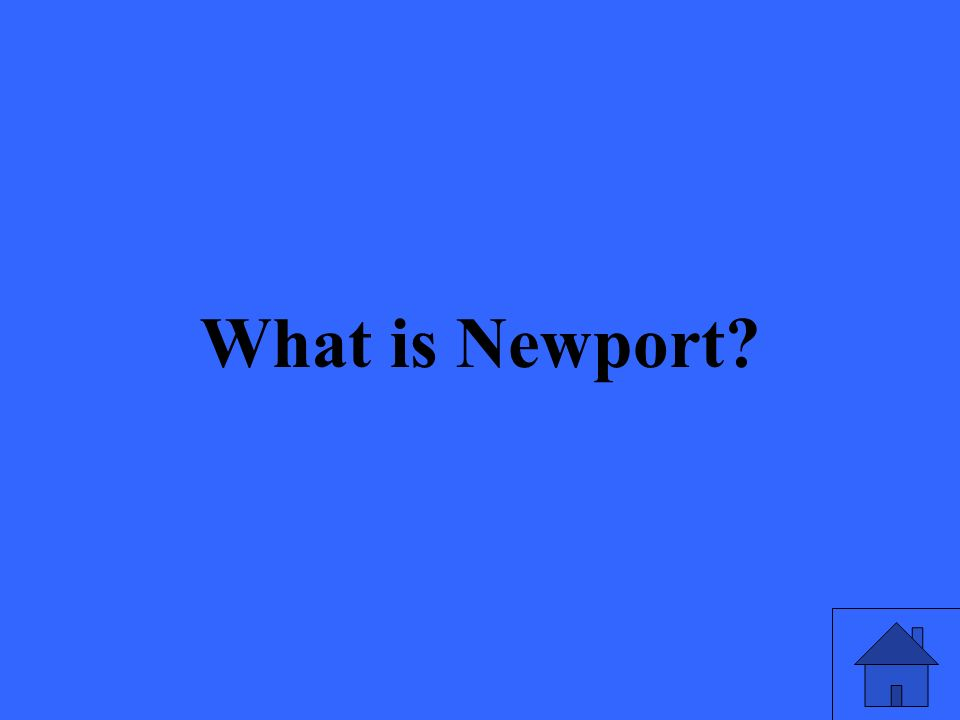 What is Newport?
