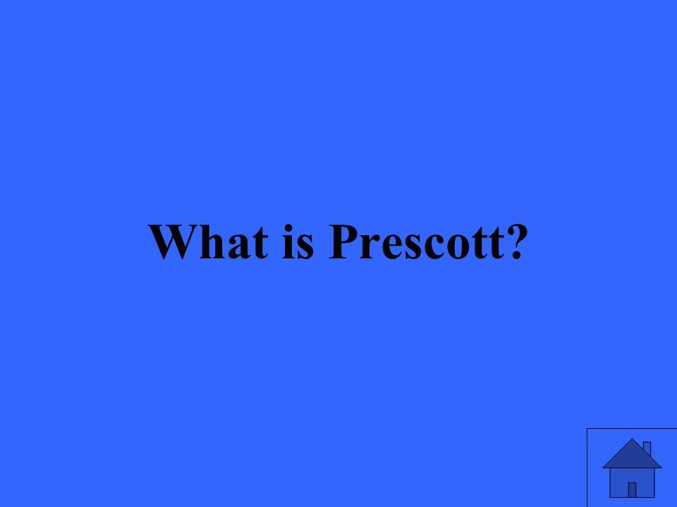 What is Prescott?
