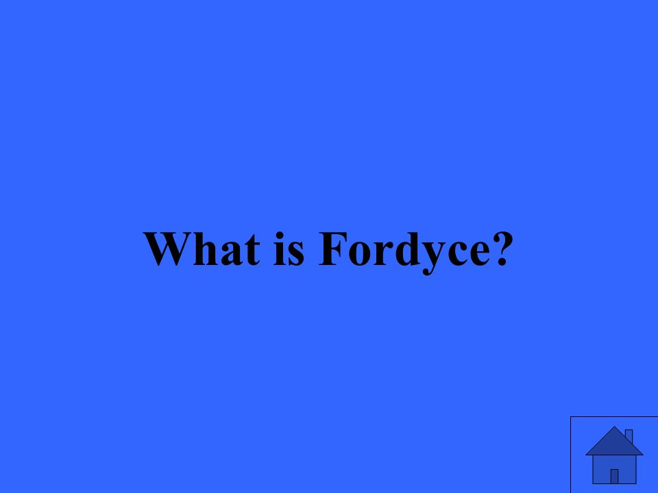 What is Fordyce?