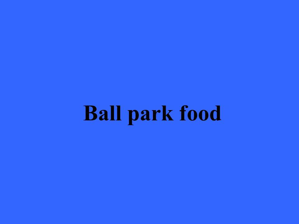 Ball park food