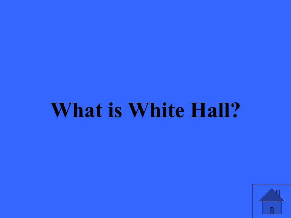 What is White Hall?