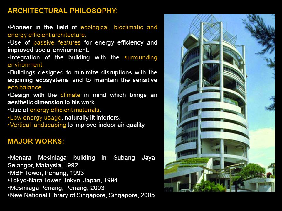 ARCHITECTURAL PHILOSOPHY: Pioneer in the field of ecological, bioclimatic and energy efficient architecture. Use of passive features for energy effici
