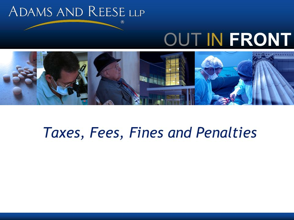 OUT IN FRONT Taxes, Fees, Fines and Penalties