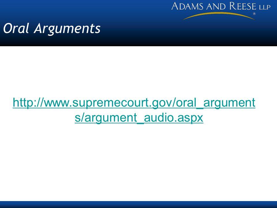 Oral Arguments http://www.supremecourt.gov/oral_argument s/argument_audio.aspx