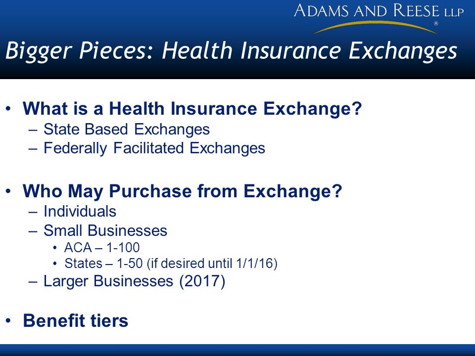 Bigger Pieces: Health Insurance Exchanges What is a Health Insurance Exchange.