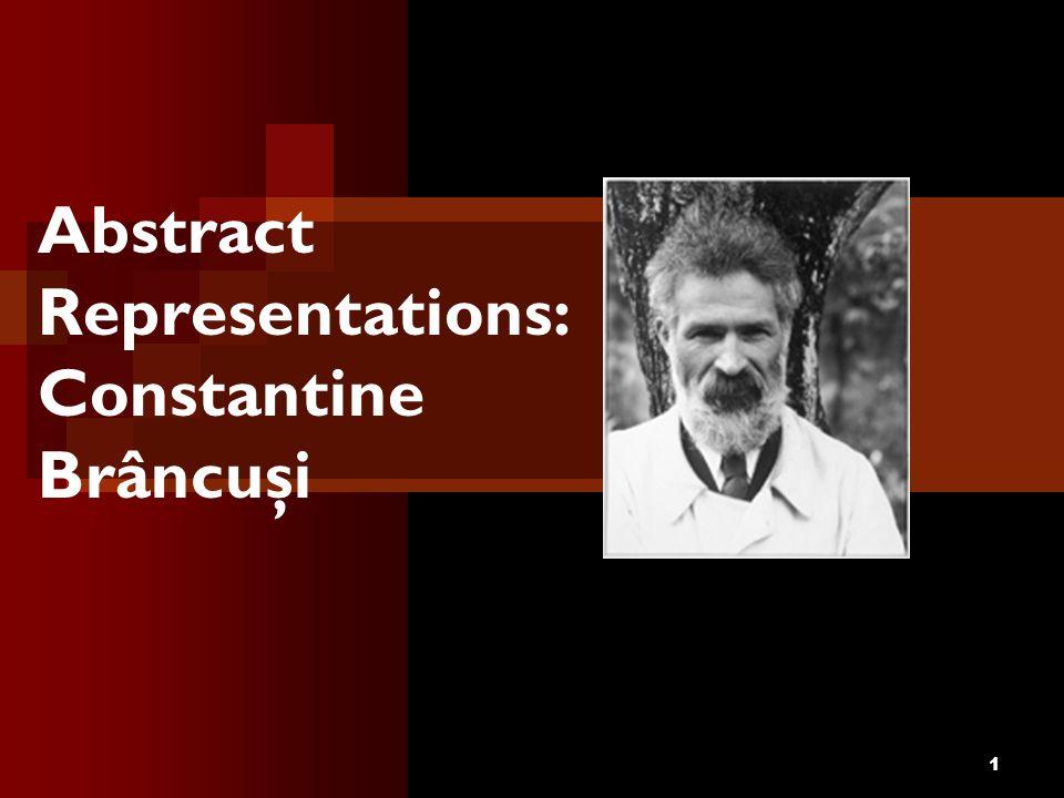 1 Abstract Representations: Constantine Brâncuşi