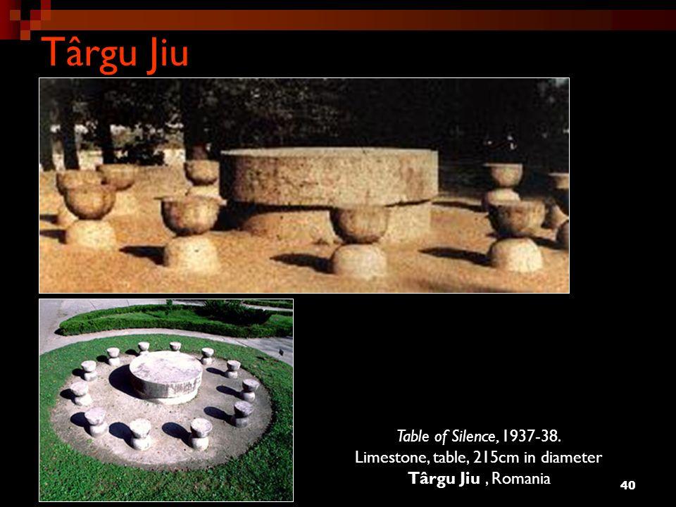 40 Târgu Jiu Table of Silence, 1937-38. Limestone, table, 215cm in diameter Târgu Jiu, Romania