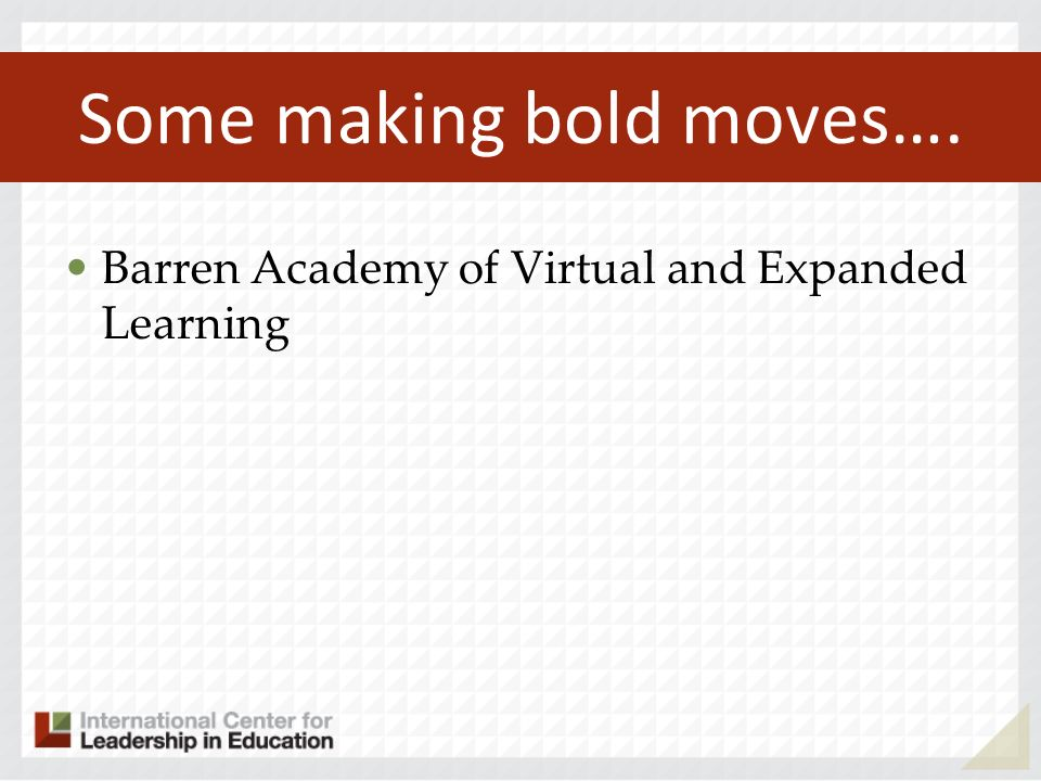 Some making bold moves…. Barren Academy of Virtual and Expanded Learning